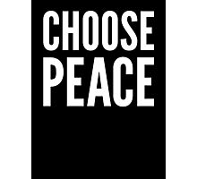 CHOOSE PEACE Photographic Print