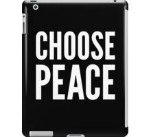 CHOOSE PEACE iPad Case/Skin