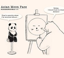 Asian Moon Face by Panda And Polar Bear