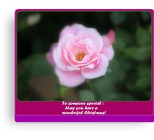 For someone special... Canvas Print