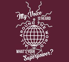 My voice is heard all around the world T-Shirt