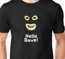 League of Gentlemen - Hello Dave Unisex T-Shirt