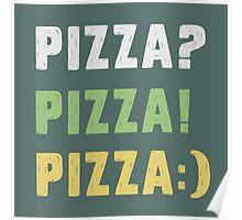 Pizza? Pizza! Pizza:) Poster