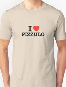 I Love PIZZULO T-Shirt