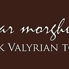 Speak Valyrian To Me by trekvix
