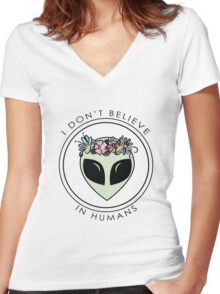 I Don't Believe In Humans Women's Fitted V-Neck T-Shirt