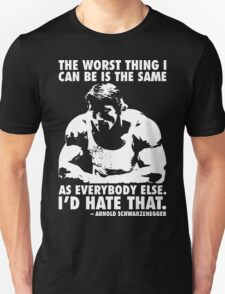 Arnold Schwarzenegger Motivational Quote - The Worst Thing T-Shirt