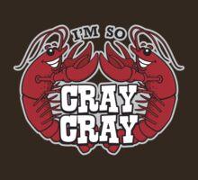 I'm So Cray Cray by DetourShirts