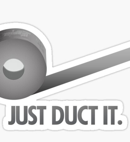 Just Duct It Sticker