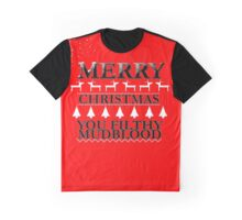 Merry Christmas You Filthy Mudblood Graphic T-Shirt