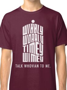 Talk Whovian To Me Classic T-Shirt