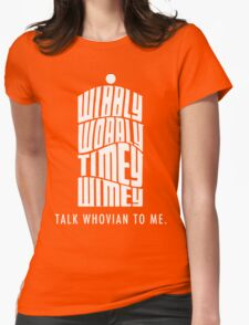 Talk Whovian To Me Womens Fitted T-Shirt