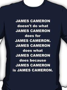 James Cameron is James Cameron T-Shirt