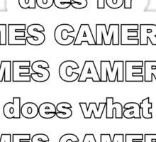James Cameron is James Cameron Sticker