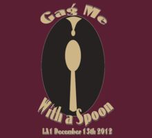 Gag Me with a Spoon LA1 by Brian Alexander