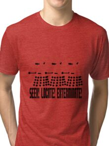 Dalek - SEEK! LOCATE! EXTERMINATE! (black) Tri-blend T-Shirt
