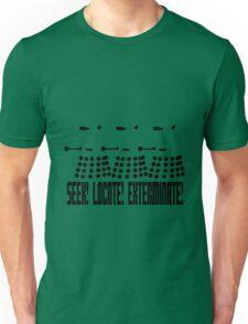Dalek - SEEK! LOCATE! EXTERMINATE! (black) Unisex T-Shirt