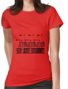Dalek - SEEK! LOCATE! EXTERMINATE! (black) Womens Fitted T-Shirt