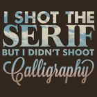 I shot the Serif by donutplains