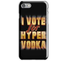 I Vote For Hypervodka iPhone Case/Skin
