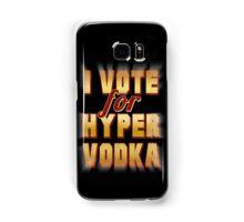 I Vote For Hypervodka Samsung Galaxy Case/Skin