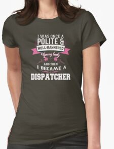 I Was Once A Polite & Well-Mannered Young Lady And Then I Became A Bartender - Tshirts & Accessories T-Shirt