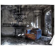 Welcome to Time Worn Poster