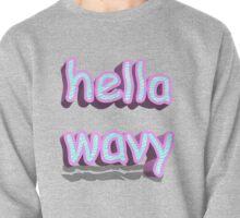Hella Wavy Pullover