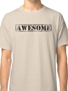 AWESOME (black type) Classic T-Shirt