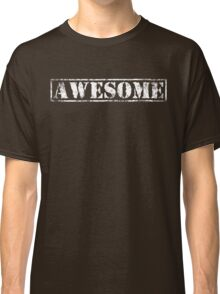 AWESOME (white type) Classic T-Shirt