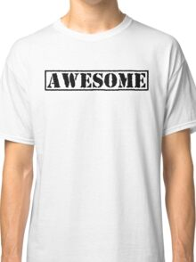AWESOME - second version (black type) Classic T-Shirt
