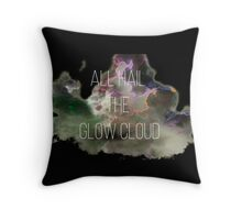 All hail the glow cloud Throw Pillow