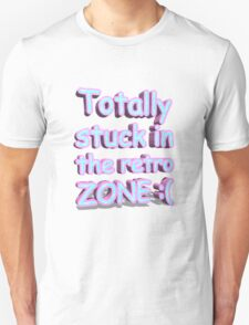 Totally stuck in the retro ZONE :( T-Shirt
