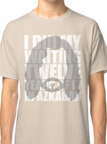 I Did My Waiting Classic T-Shirt