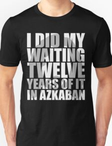 I Did My Waiting T-Shirt