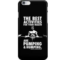 Arnold Schwarzenegger Quote - Pumping and Humping iPhone Case/Skin
