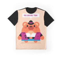 You look nice today Graphic T-Shirt