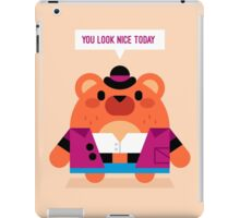 You look nice today iPad Case/Skin