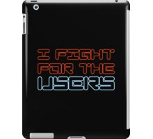 I Fight For the Users iPad Case/Skin