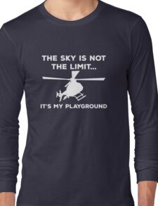 The Sky Is Not The Limit, It's My Playground. Long Sleeve T-Shirt