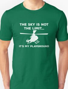 The Sky Is Not The Limit, It's My Playground. T-Shirt