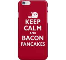 Keep Calm and Bacon Pancakes iPhone Case/Skin