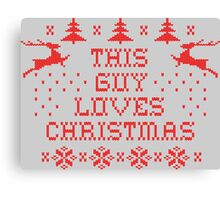 This guy loves Christmas Canvas Print