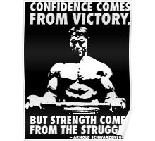 Arnold Schwarzenegger Motivational Quote - Strength and Struggle Poster