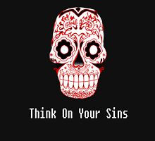 Think On Your Sins.  Unisex T-Shirt