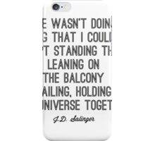 Favorite Salinger Quote iPhone Case/Skin