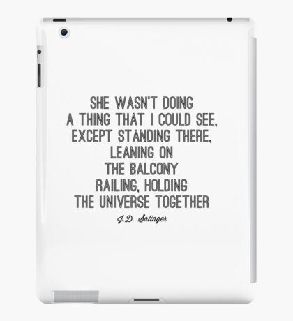 Favorite Salinger Quote iPad Case/Skin