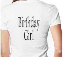Birthday GIRL, Happy Birthday, Daughter, Sister Womens Fitted T-Shirt