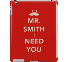 Mr. Smith I Need You! iPad Case/Skin