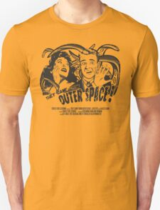 They Came From Outer Space! T-Shirt